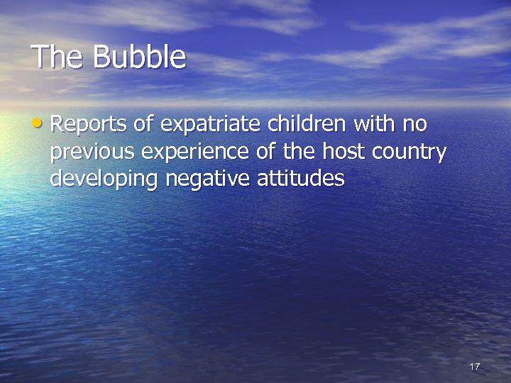 The Bubble • Reports of expatriate children with no previous experience of the host