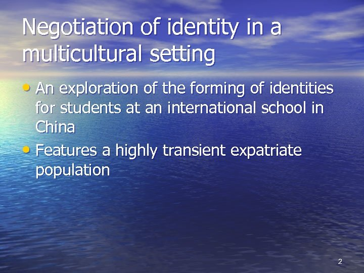Negotiation of identity in a multicultural setting • An exploration of the forming of