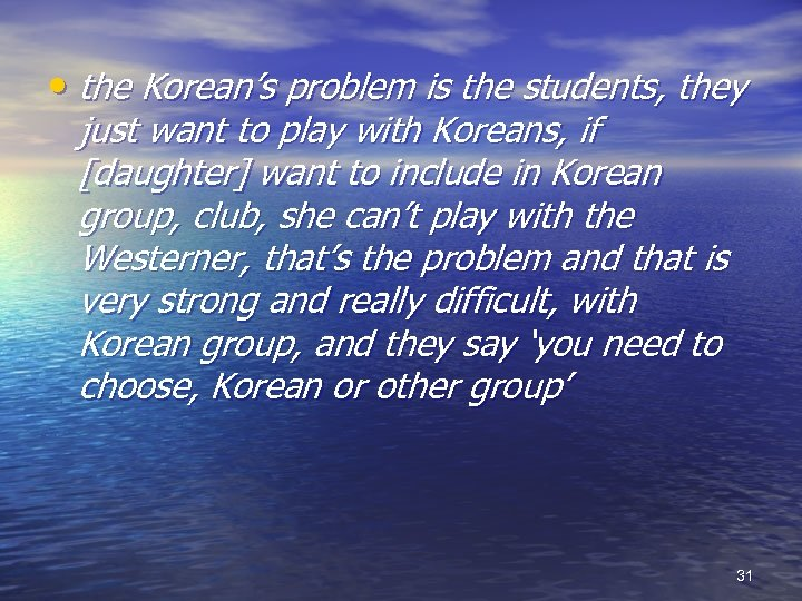 • the Korean's problem is the students, they just want to play with