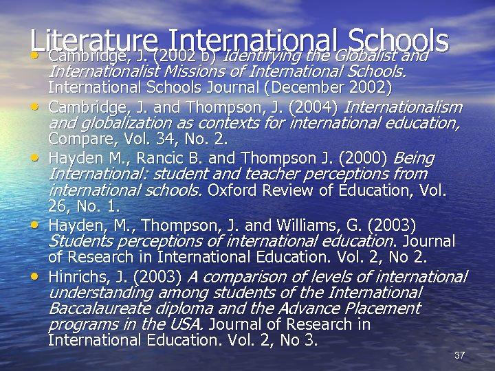 Literature(2002 b) Identifying the Globalist and International Schools • Cambridge, J. Internationalist Missions of