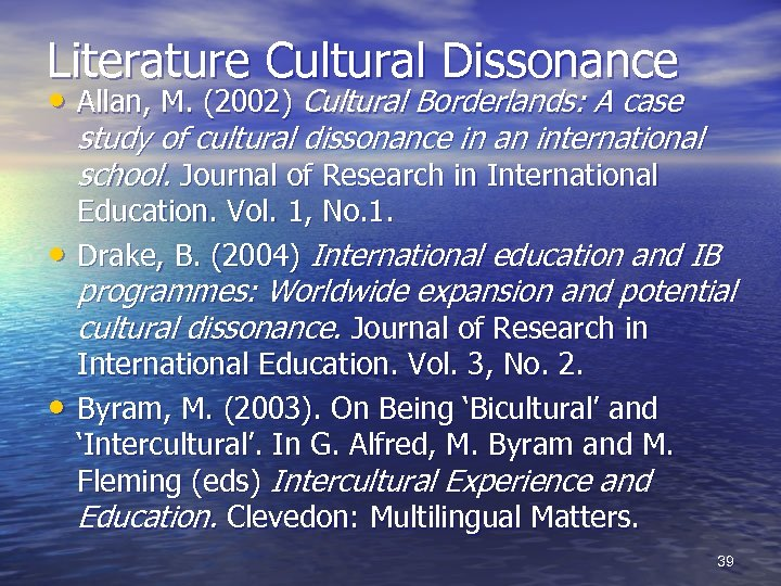 Literature Cultural Dissonance • Allan, M. (2002) Cultural Borderlands: A case study of cultural