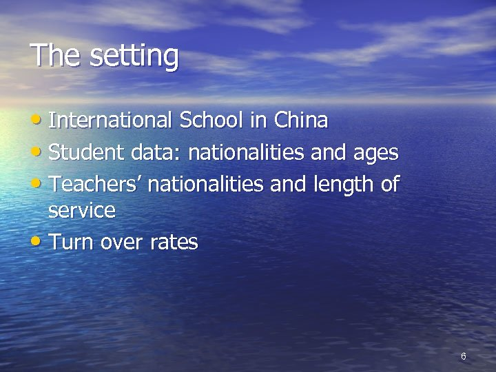 The setting • International School in China • Student data: nationalities and ages •