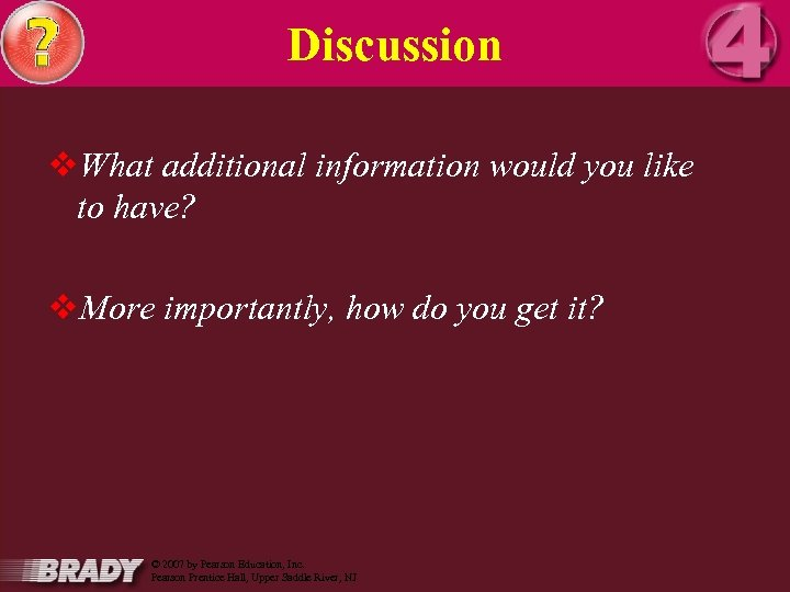 Discussion v. What additional information would you like to have? v. More importantly, how