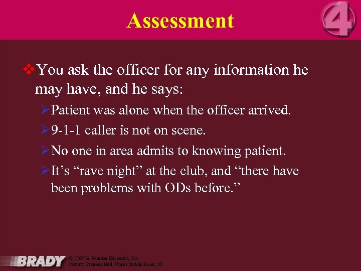Assessment v. You ask the officer for any information he may have, and he