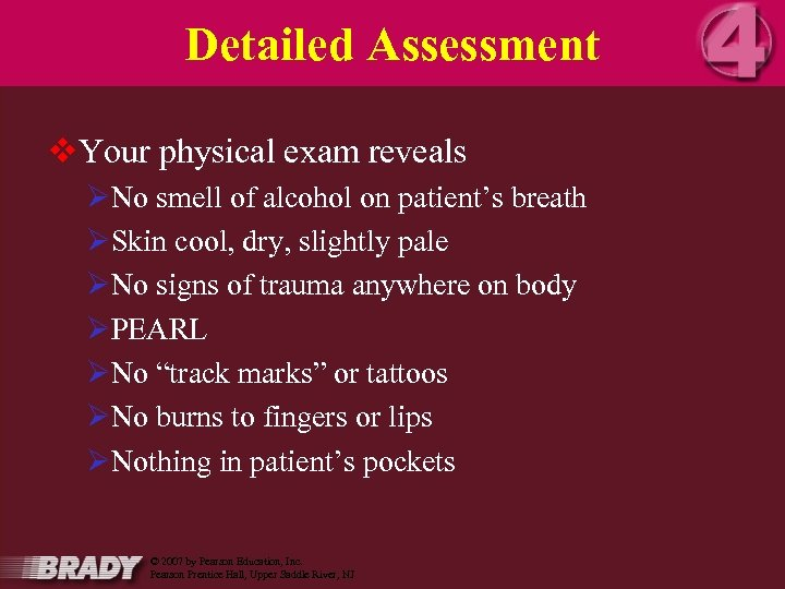 Detailed Assessment v. Your physical exam reveals ØNo smell of alcohol on patient's breath