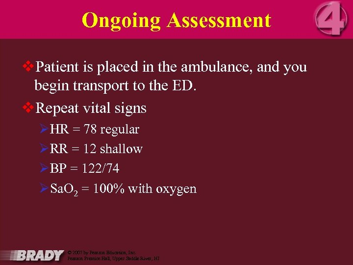Ongoing Assessment v. Patient is placed in the ambulance, and you begin transport to