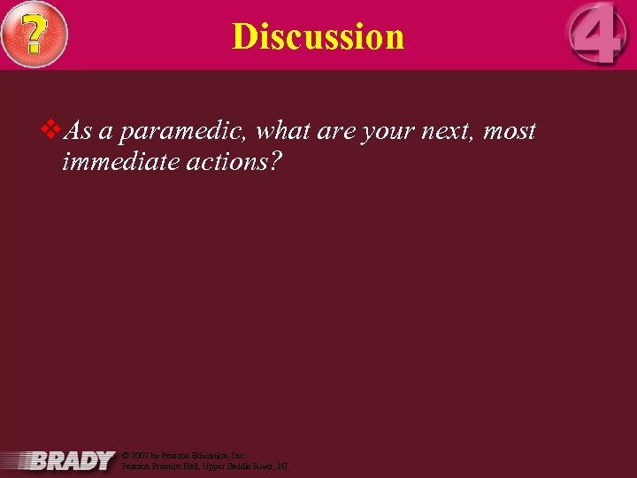 Discussion v. As a paramedic, what are your next, most immediate actions? 16 March
