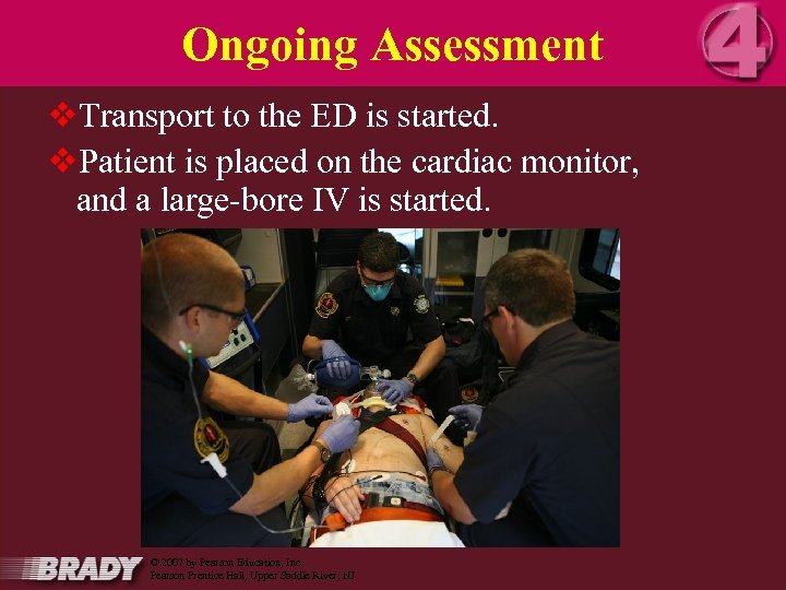 Ongoing Assessment v. Transport to the ED is started. v. Patient is placed on