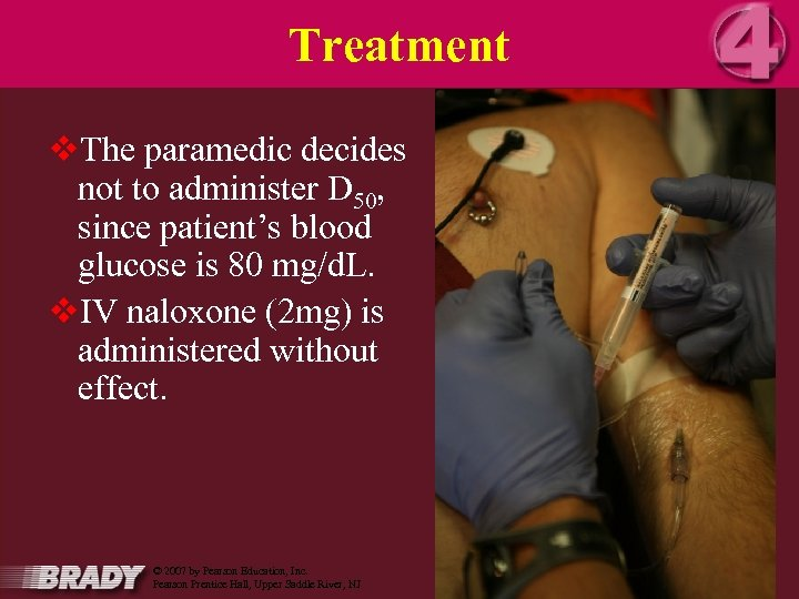 Treatment v. The paramedic decides not to administer D 50, since patient's blood glucose