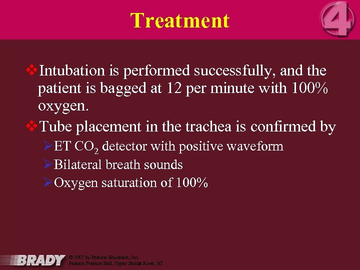 Treatment v. Intubation is performed successfully, and the patient is bagged at 12 per