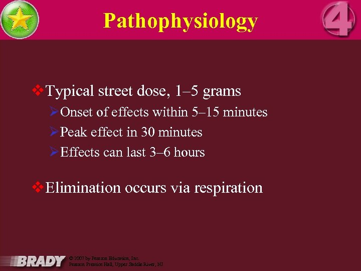 Pathophysiology v. Typical street dose, 1– 5 grams ØOnset of effects within 5– 15