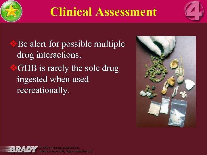 Clinical Assessment v. Be alert for possible multiple drug interactions. v. GHB is rarely