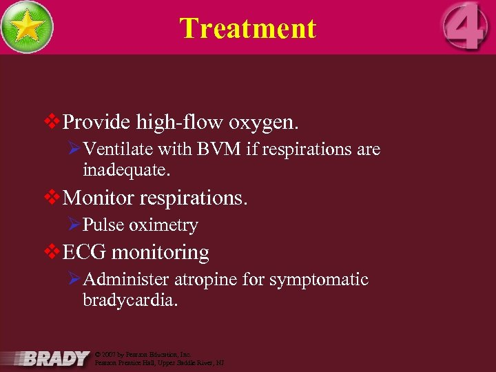 Treatment v. Provide high-flow oxygen. ØVentilate with BVM if respirations are inadequate. v. Monitor