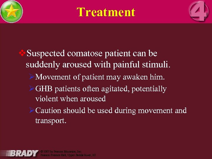 Treatment v. Suspected comatose patient can be suddenly aroused with painful stimuli. ØMovement of