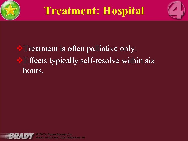 Treatment: Hospital v. Treatment is often palliative only. v. Effects typically self-resolve within six