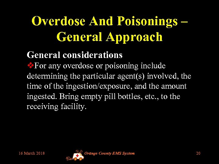 Overdose And Poisonings – General Approach General considerations v. For any overdose or poisoning