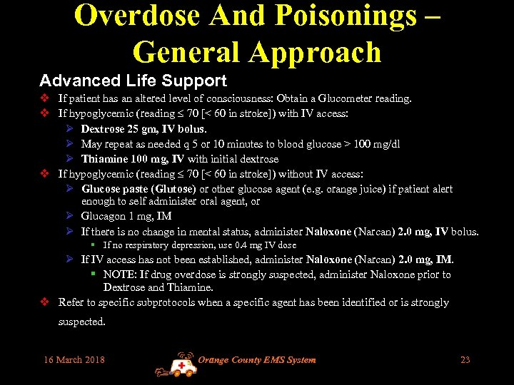 Overdose And Poisonings – General Approach Advanced Life Support v If patient has an