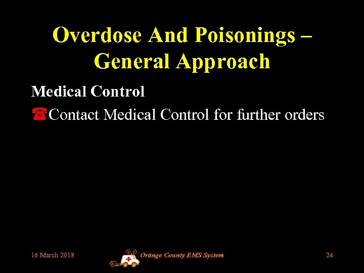 Overdose And Poisonings – General Approach Medical Control (Contact Medical Control for further orders