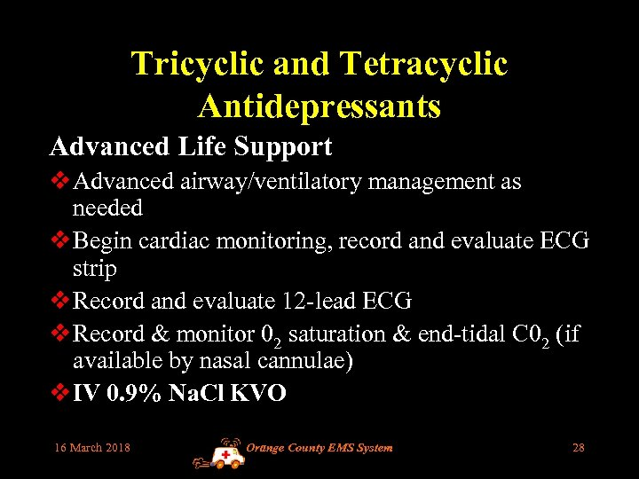 Tricyclic and Tetracyclic Antidepressants Advanced Life Support v Advanced airway/ventilatory management as needed v