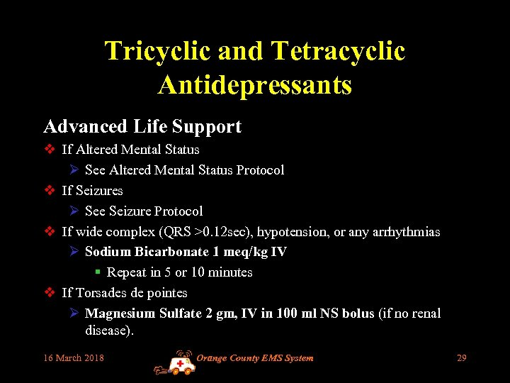 Tricyclic and Tetracyclic Antidepressants Advanced Life Support v If Altered Mental Status Ø See