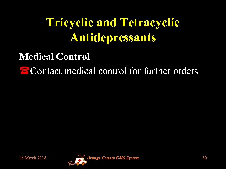 Tricyclic and Tetracyclic Antidepressants Medical Control (Contact medical control for further orders 16 March
