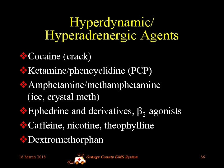 Hyperdynamic/ Hyperadrenergic Agents v. Cocaine (crack) v. Ketamine/phencyclidine (PCP) v. Amphetamine/methamphetamine (ice, crystal meth)