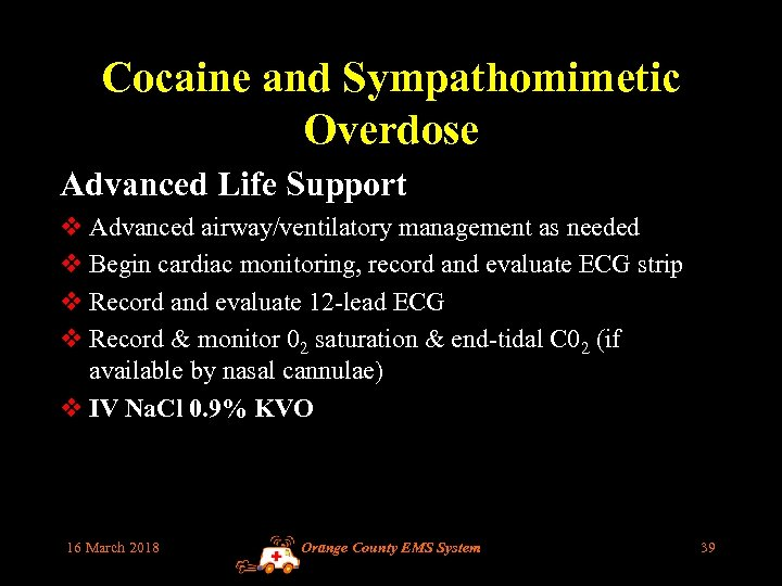 Cocaine and Sympathomimetic Overdose Advanced Life Support v Advanced airway/ventilatory management as needed v