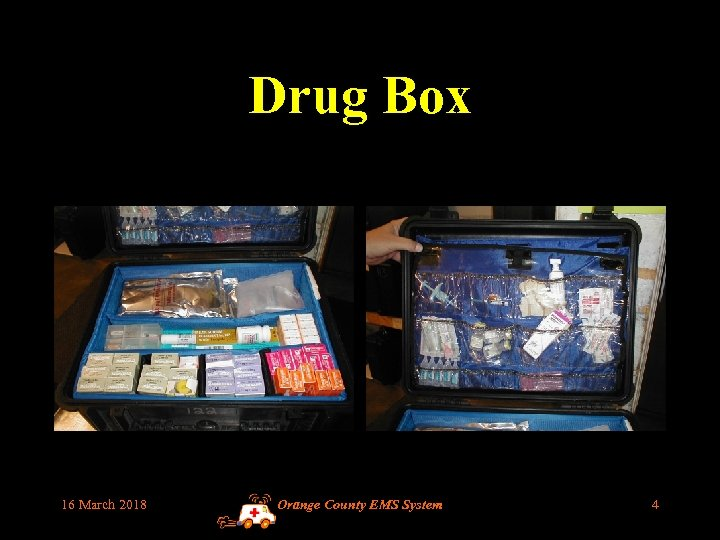 Drug Box 16 March 2018 Orange County EMS System 4