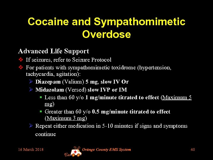 Cocaine and Sympathomimetic Overdose Advanced Life Support v If seizures, refer to Seizure Protocol