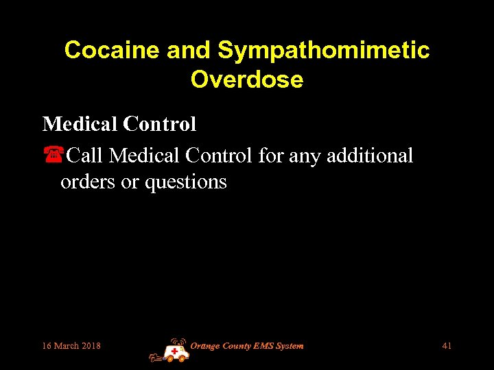 Cocaine and Sympathomimetic Overdose Medical Control (Call Medical Control for any additional orders or