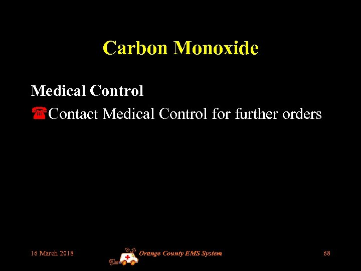 Carbon Monoxide Medical Control (Contact Medical Control for further orders 16 March 2018 Orange