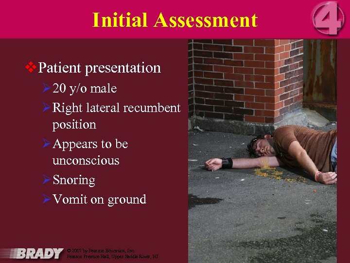 Initial Assessment v. Patient presentation Ø 20 y/o male ØRight lateral recumbent position ØAppears