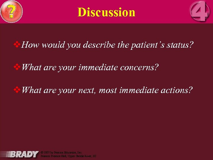 Discussion v. How would you describe the patient's status? v. What are your immediate