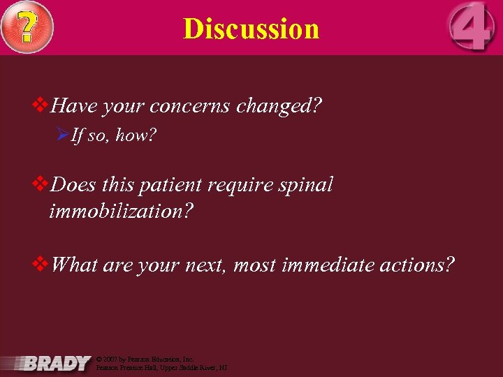 Discussion v. Have your concerns changed? ØIf so, how? v. Does this patient require