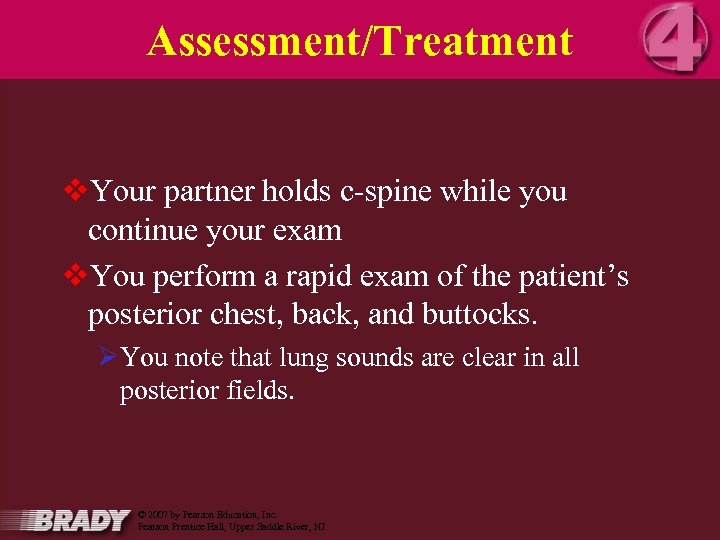 Assessment/Treatment v. Your partner holds c-spine while you continue your exam v. You perform