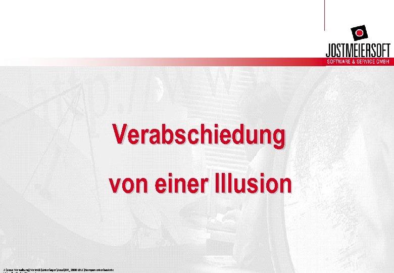 Verabschiedung von einer Illusion J: Joso VerwaltungVertriebUnterlagenJosoIIR_20001011Komponentenbasierte