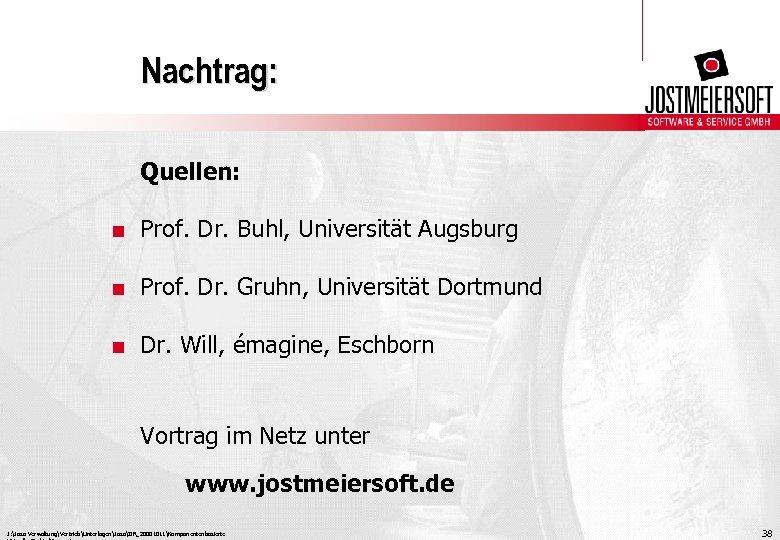 Nachtrag: Quellen: . Prof. Dr. Buhl, Universität Augsburg. Prof. Dr. Gruhn, Universität Dortmund. Dr.