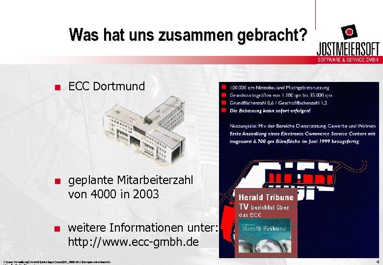 Was hat uns zusammen gebracht? . ECC Dortmund . geplante Mitarbeiterzahl von 4000 in