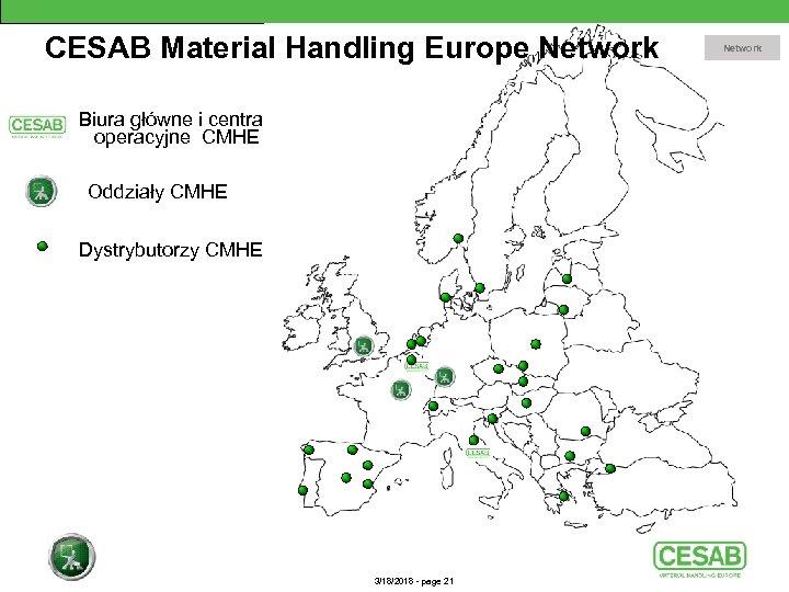 CESAB Material Handling Europe Network Biura główne i centra operacyjne CMHE Oddziały CMHE Dystrybutorzy