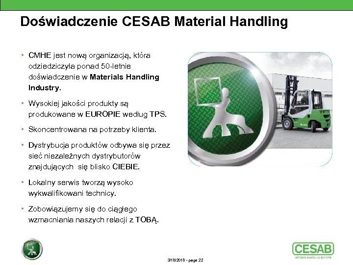 Doświadczenie CESAB Material Handling • CMHE jest nową organizacją, która odziedziczyła ponad 50 -letnie