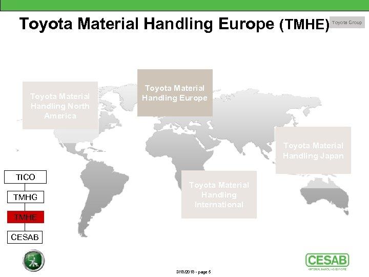 Toyota Material Handling Europe (TMHE) Toyota Material Handling North America Toyota Group Toyota Material