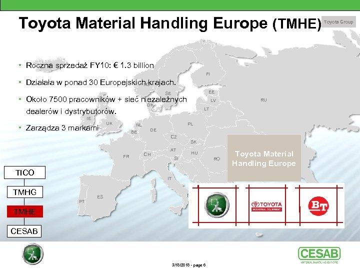 Toyota Material Handling Europe (TMHE) IS • Roczna sprzedaż FY 10: € 1. 3