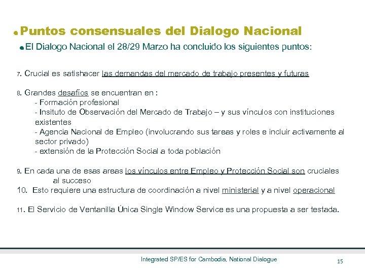 Puntos consensuales del Dialogo Nacional El Dialogo Nacional el 28/29 Marzo ha concluido los