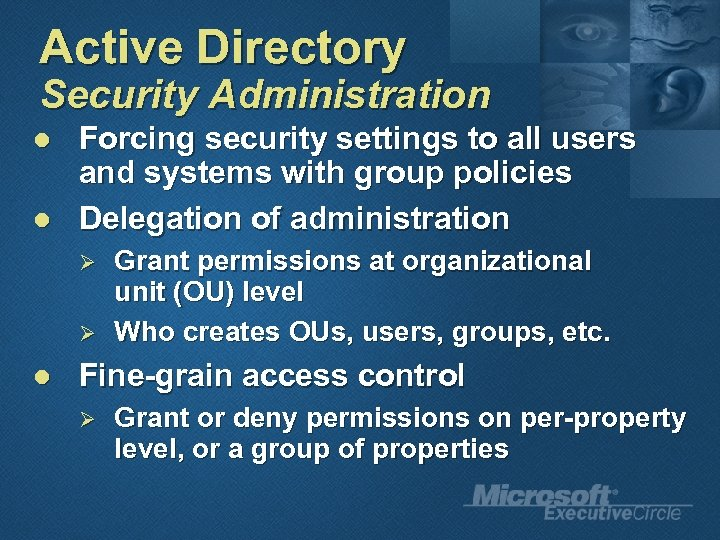 Active Directory Security Administration l l Forcing security settings to all users and systems