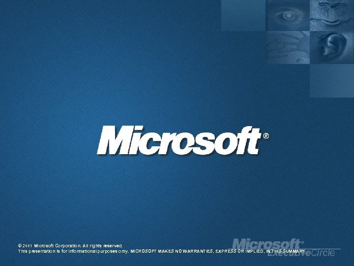 © 2001 Microsoft Corporation. All rights reserved. This presentation is for informational purposes only.