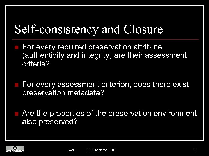 Self-consistency and Closure n For every required preservation attribute (authenticity and integrity) are their