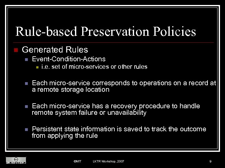 Rule-based Preservation Policies n Generated Rules n Event-Condition-Actions n i. e. set of micro-services