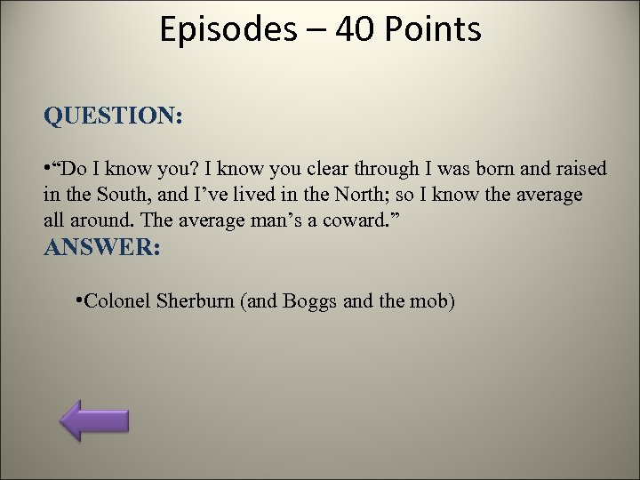 "Episodes – 40 Points QUESTION: • ""Do I know you? I know you clear"
