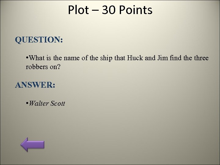 Plot – 30 Points QUESTION: • What is the name of the ship that