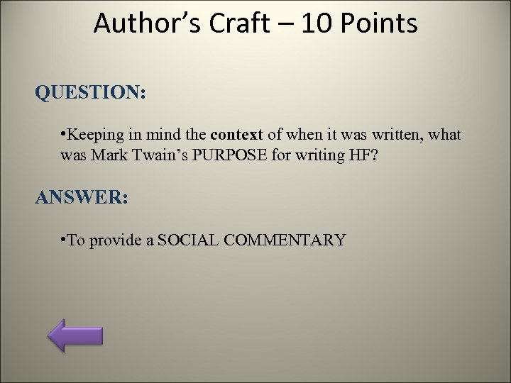 Author's Craft – 10 Points QUESTION: • Keeping in mind the context of when